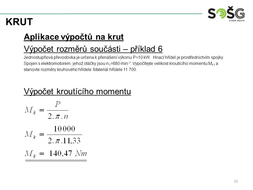 KRUT Aplikace výpočtů na krut Výpočet rozměrů součásti – příklad 6