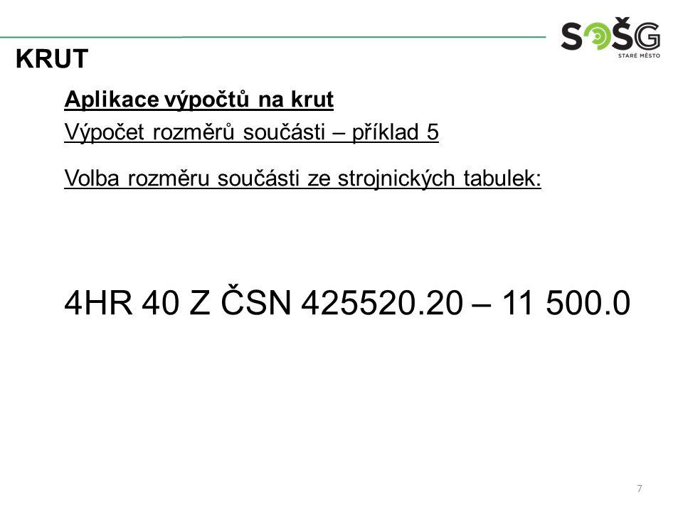 4HR 40 Z ČSN 425520.20 – 11 500.0 KRUT Aplikace výpočtů na krut