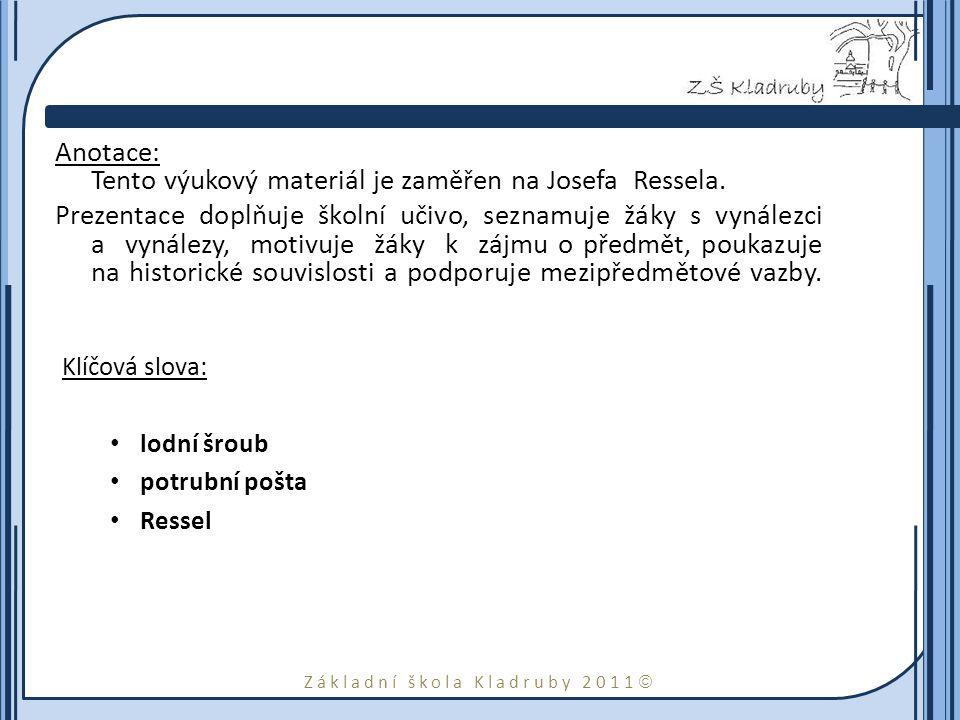 Anotace: Tento výukový materiál je zaměřen na Josefa Ressela