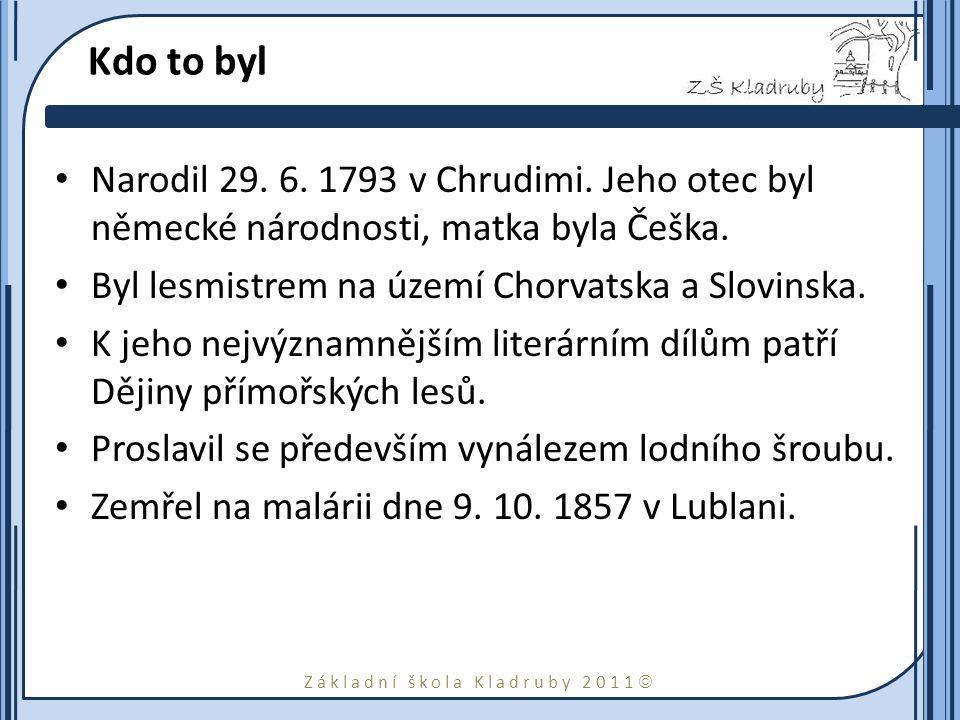 Kdo to byl Narodil 29. 6. 1793 v Chrudimi. Jeho otec byl německé národnosti, matka byla Češka. Byl lesmistrem na území Chorvatska a Slovinska.