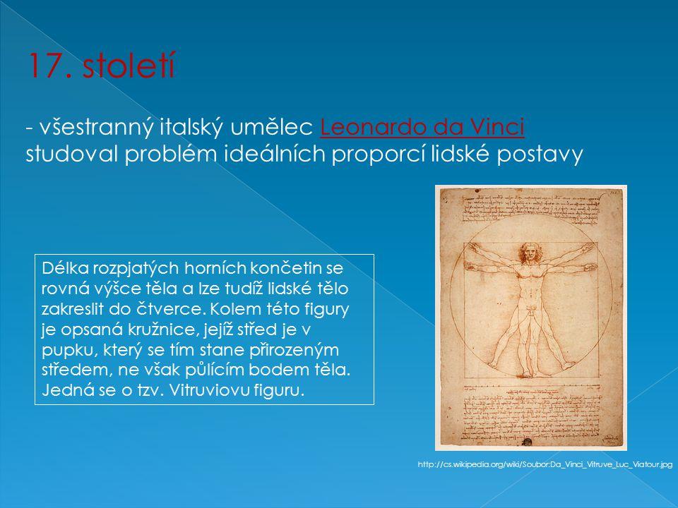 17. století - všestranný italský umělec Leonardo da Vinci