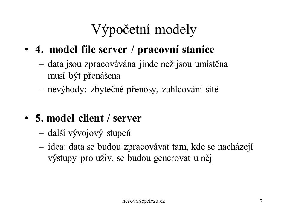 Výpočetní modely 4. model file server / pracovní stanice