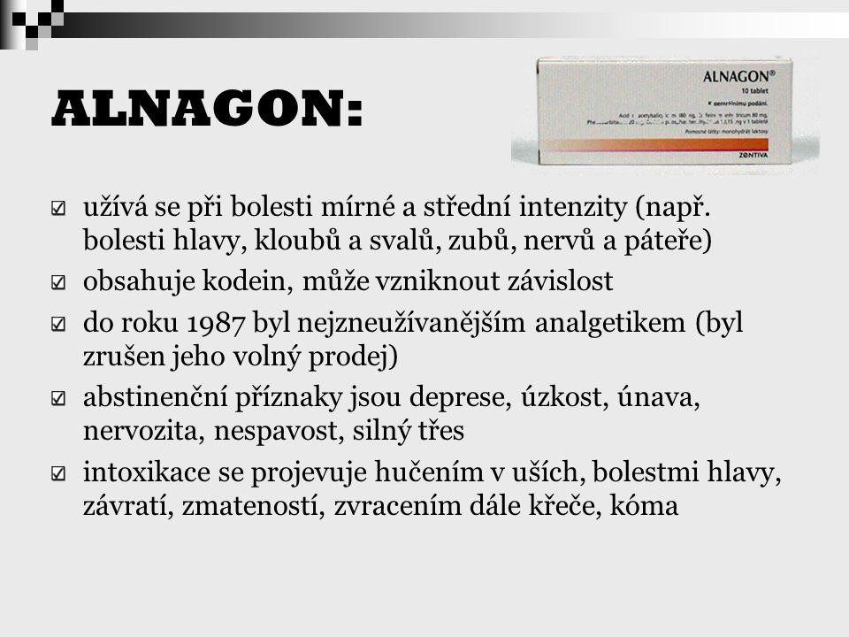 ALNAGON: užívá se při bolesti mírné a střední intenzity (např. bolesti hlavy, kloubů a svalů, zubů, nervů a páteře)