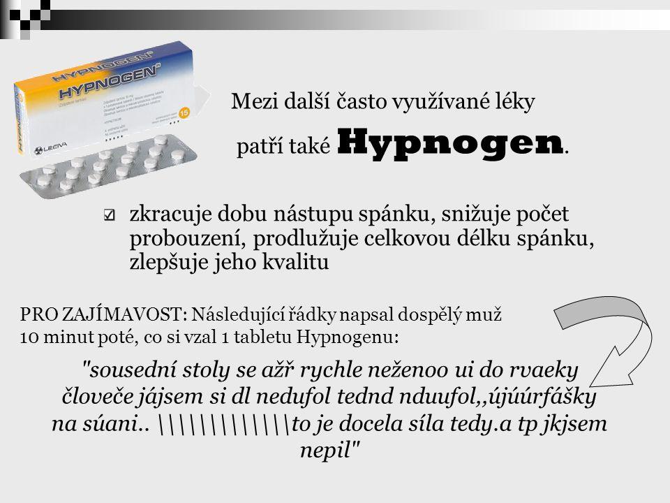 Mezi další často využívané léky patří také Hypnogen.