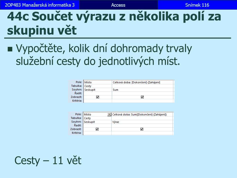 44c Součet výrazu z několika polí za skupinu vět