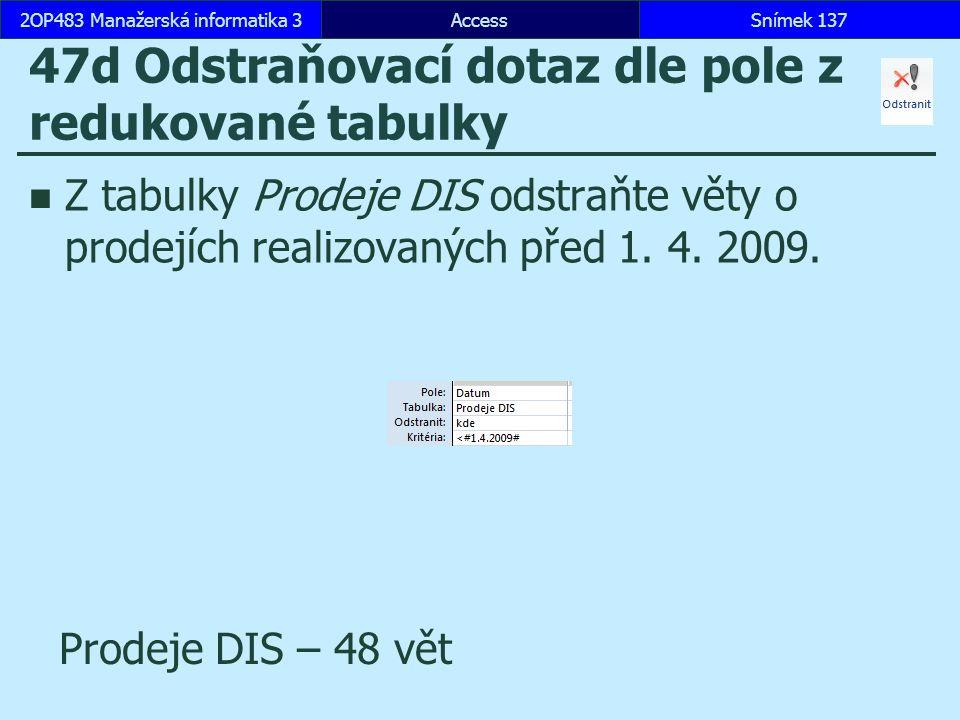 47d Odstraňovací dotaz dle pole z redukované tabulky