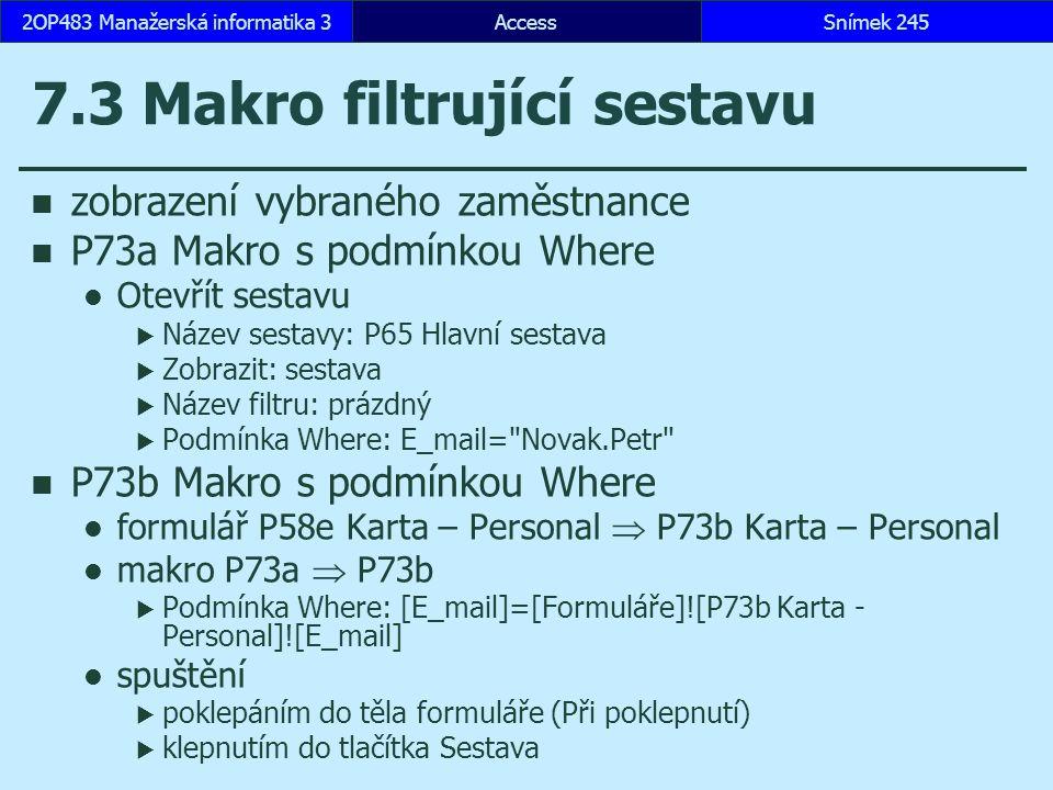 7.3 Makro filtrující sestavu