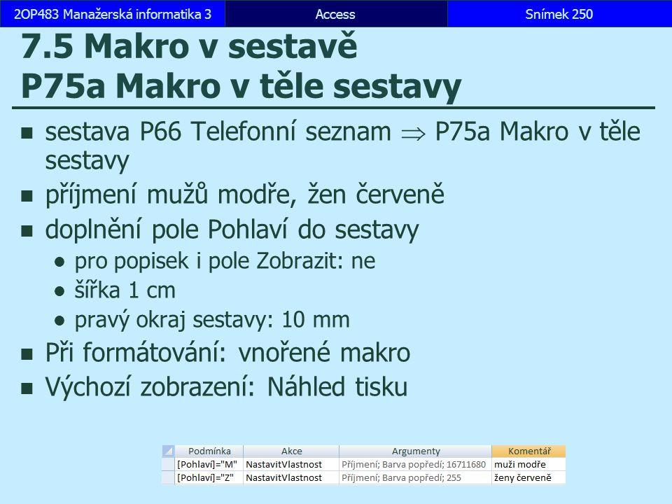 7.5 Makro v sestavě P75a Makro v těle sestavy