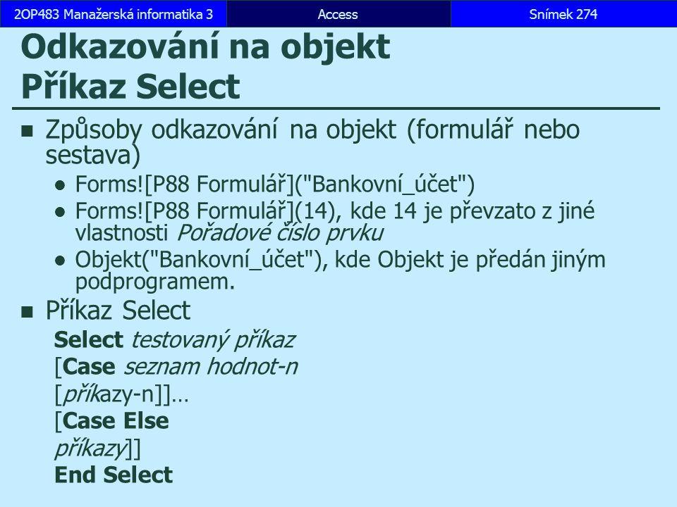 Odkazování na objekt Příkaz Select
