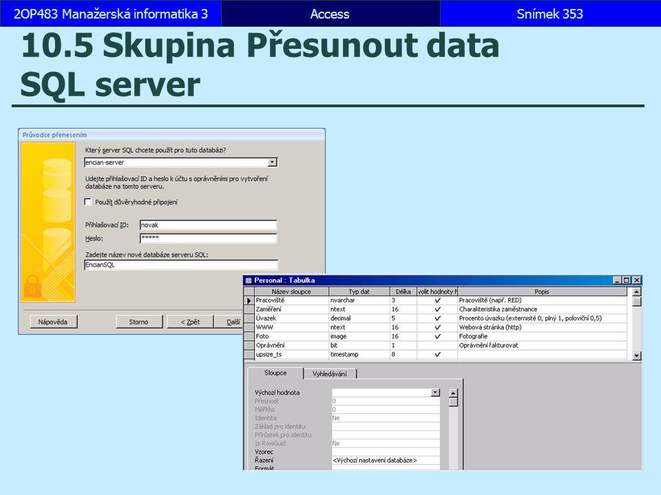 10.5 Skupina Přesunout data SQL server