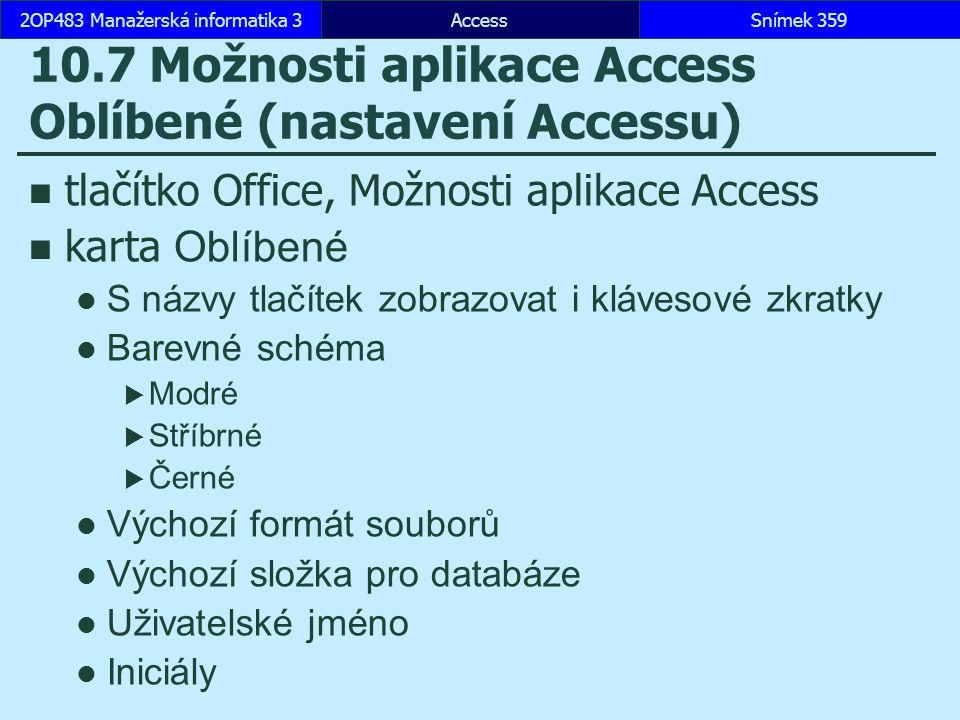10.7 Možnosti aplikace Access Oblíbené (nastavení Accessu)