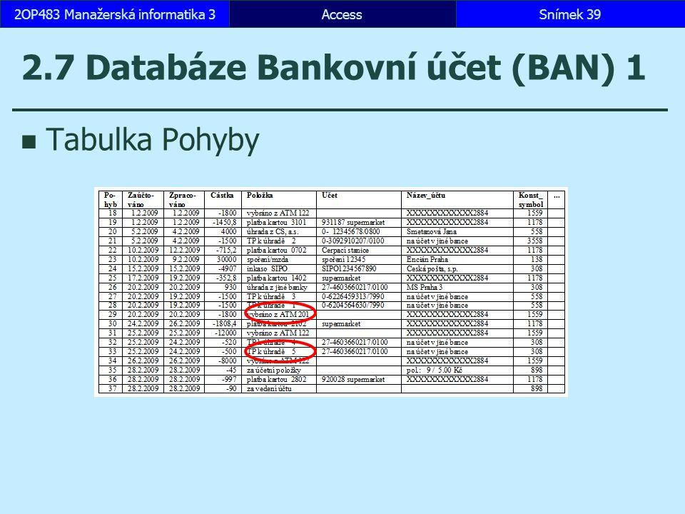 2.7 Databáze Bankovní účet (BAN) 1