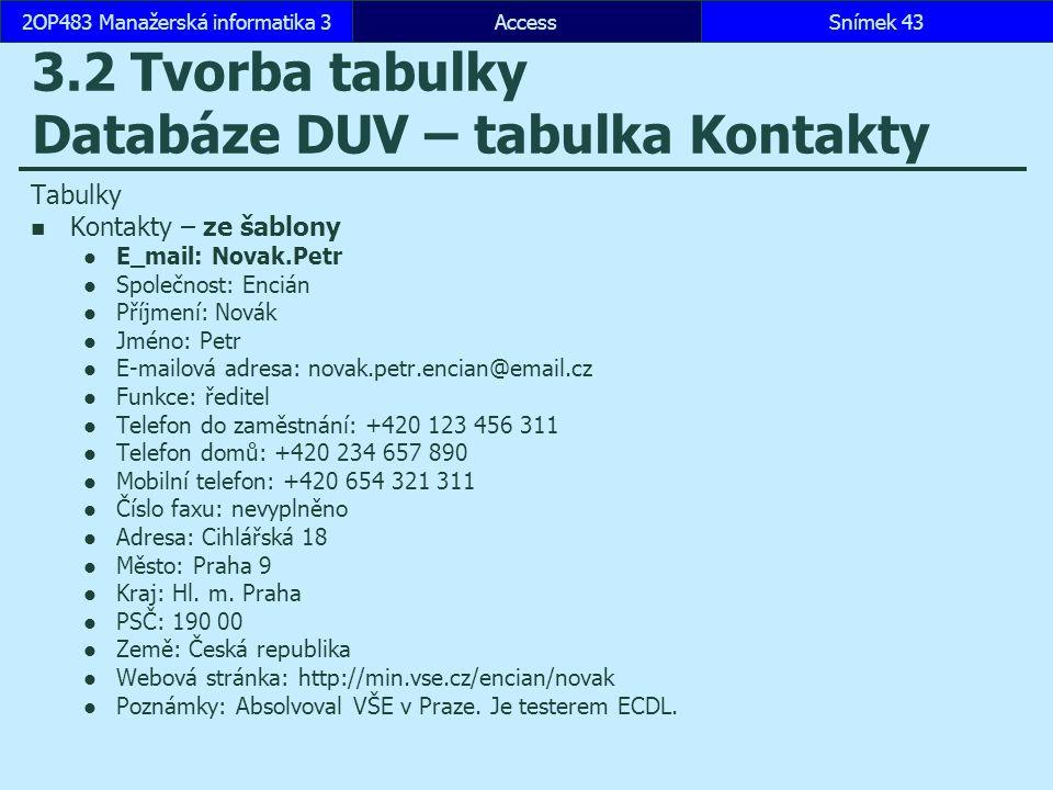 3.2 Tvorba tabulky Databáze DUV – tabulka Kontakty