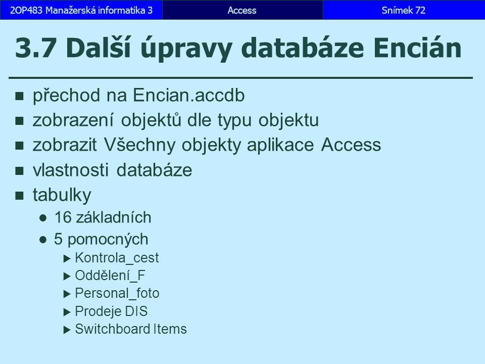 3.7 Další úpravy databáze Encián