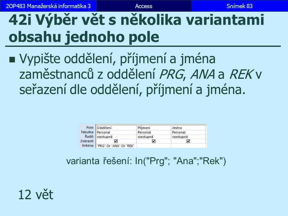 42i Výběr vět s několika variantami obsahu jednoho pole
