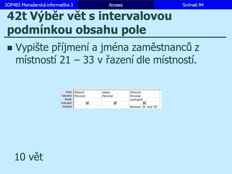 42t Výběr vět s intervalovou podmínkou obsahu pole