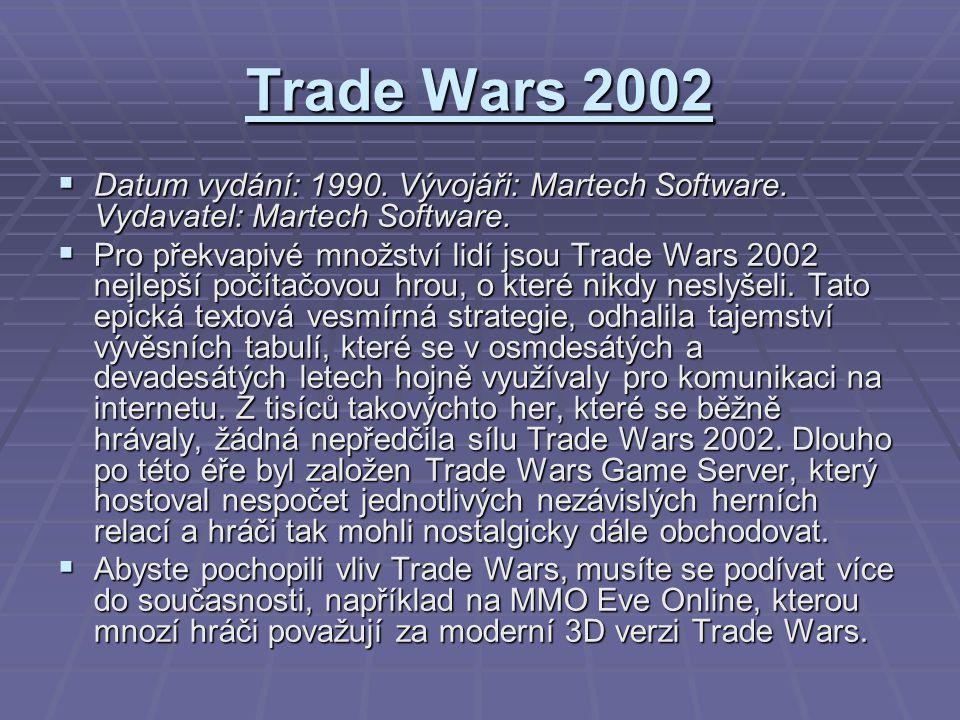 Trade Wars 2002 Datum vydání: 1990. Vývojáři: Martech Software. Vydavatel: Martech Software.