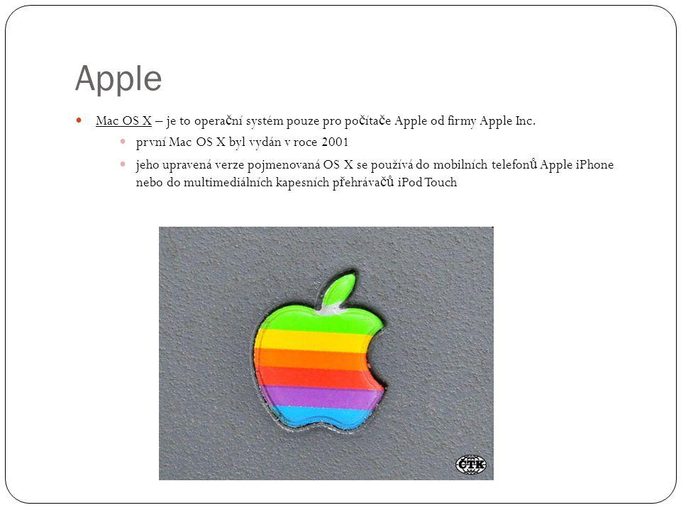 Apple Mac OS X – je to operační systém pouze pro počítače Apple od firmy Apple Inc. první Mac OS X byl vydán v roce 2001.