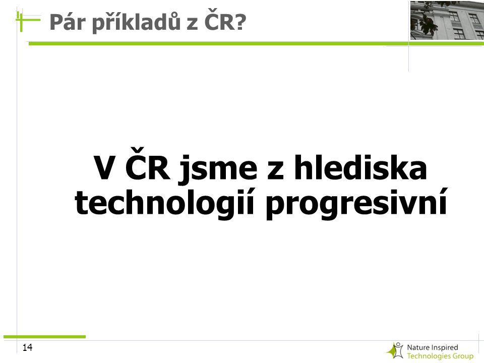 V ČR jsme z hlediska technologií progresivní