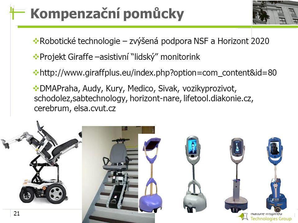 Kompenzační pomůcky Robotické technologie – zvýšená podpora NSF a Horizont 2020. Projekt Giraffe –asistivní lidský monitorink.