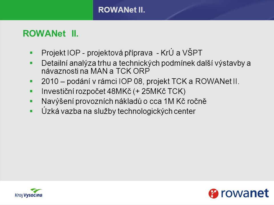ROWANet II. ROWANet II. Projekt IOP - projektová příprava - KrÚ a VŠPT