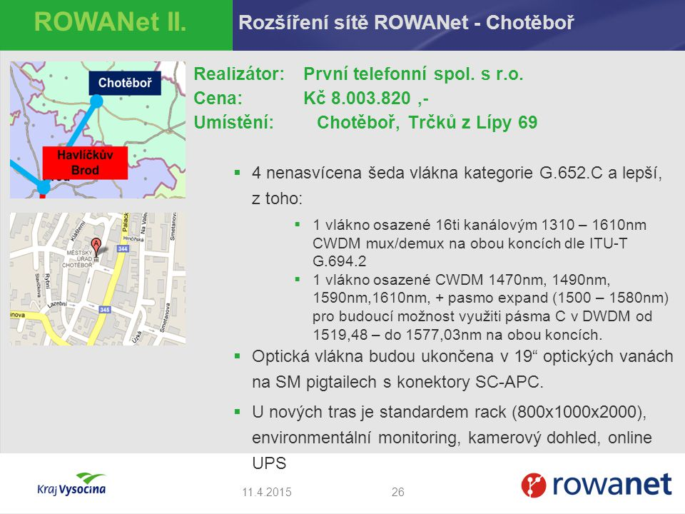 ROWANet II. Rozšíření sítě ROWANet - Chotěboř