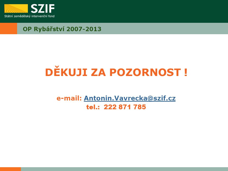 e-mail: Antonin.Vavrecka@szif.cz