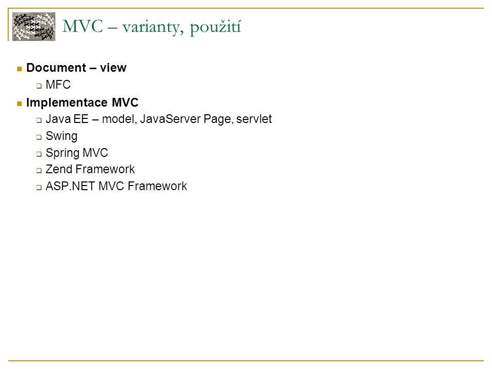 MVC – varianty, použití Document – view Implementace MVC MFC