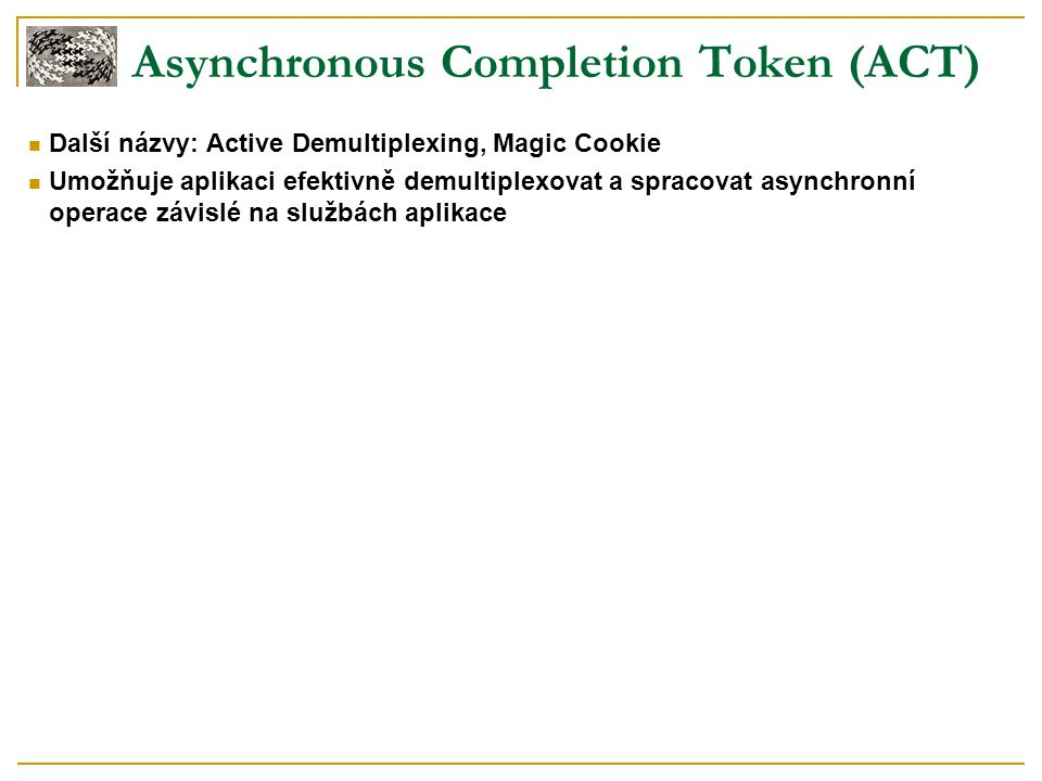 Asynchronous Completion Token (ACT)
