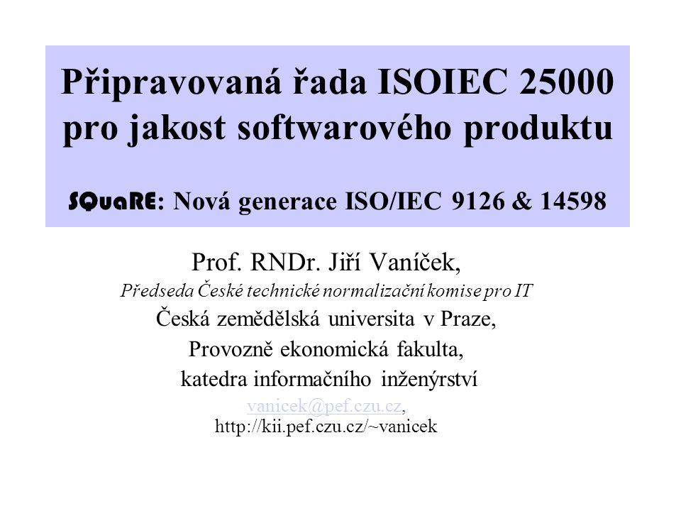 Připravovaná řada ISOIEC 25000 pro jakost softwarového produktu SQuaRE: Nová generace ISO/IEC 9126 & 14598