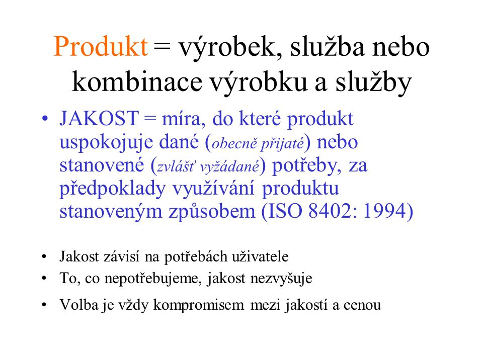 Produkt = výrobek, služba nebo kombinace výrobku a služby