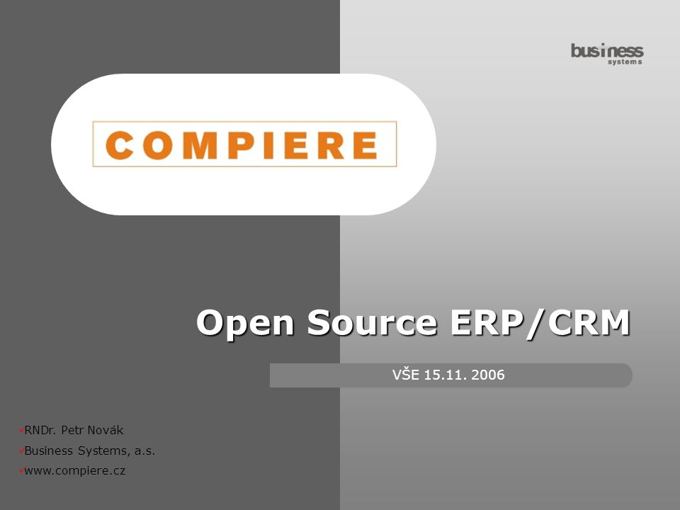 Open Source ERP/CRM VŠE 15.11. 2006 RNDr. Petr Novák