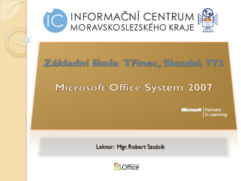 Základní škola Třinec, Slezská 773 Microsoft Office System 2007