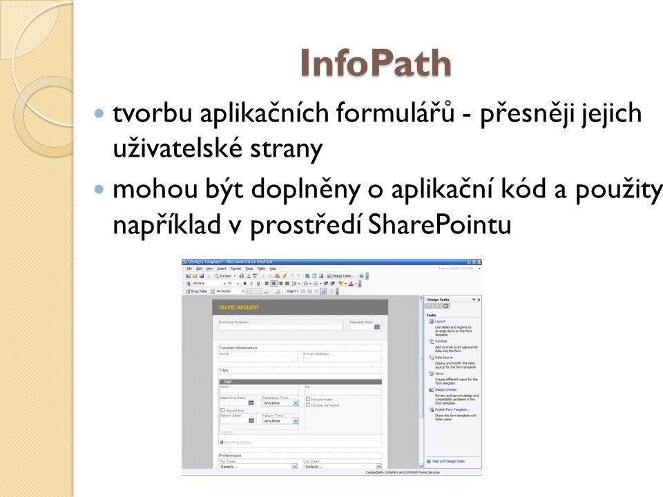 4/10/2017 9:20 AM InfoPath. tvorbu aplikačních formulářů - přesněji jejich uživatelské strany.