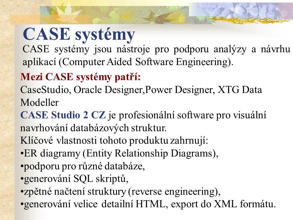 CASE systémy CASE systémy jsou nástroje pro podporu analýzy a návrhu aplikací (Computer Aided Software Engineering).