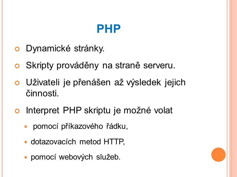 PHP Dynamické stránky. Skripty prováděny na straně serveru.