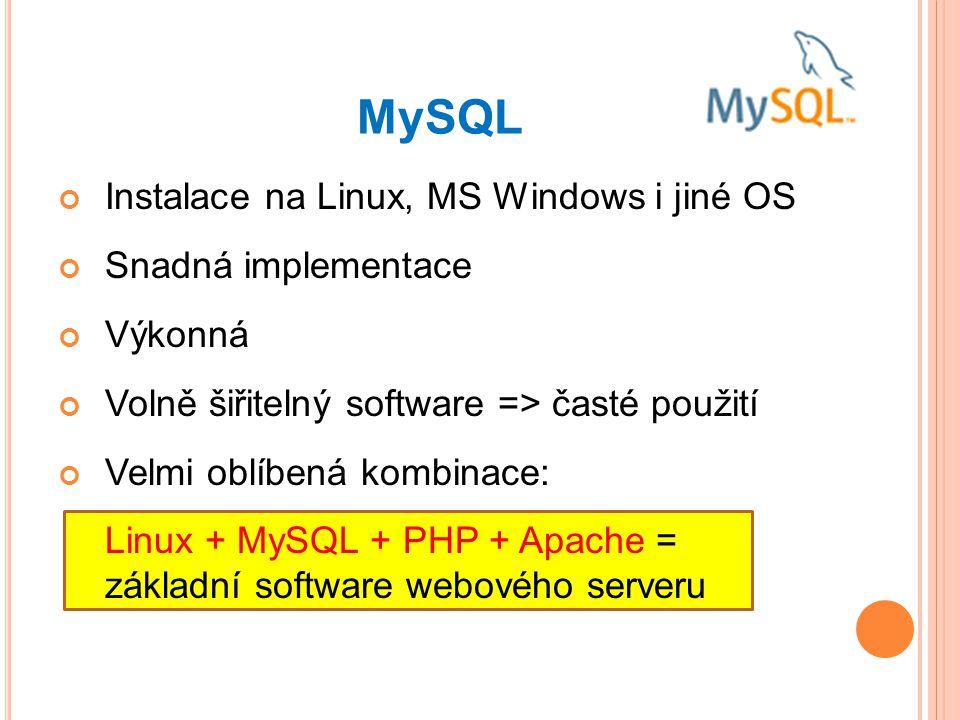 MySQL Instalace na Linux, MS Windows i jiné OS Snadná implementace