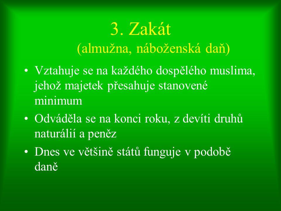 3. Zakát (almužna, náboženská daň)