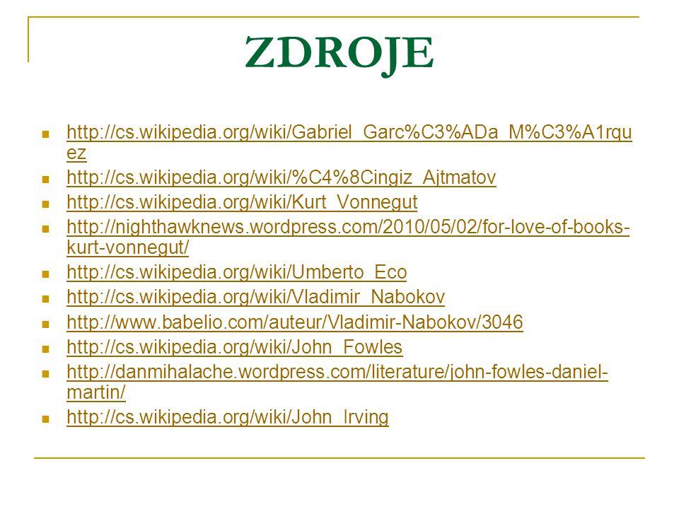 ZDROJE http://cs.wikipedia.org/wiki/Gabriel_Garc%C3%ADa_M%C3%A1rquez