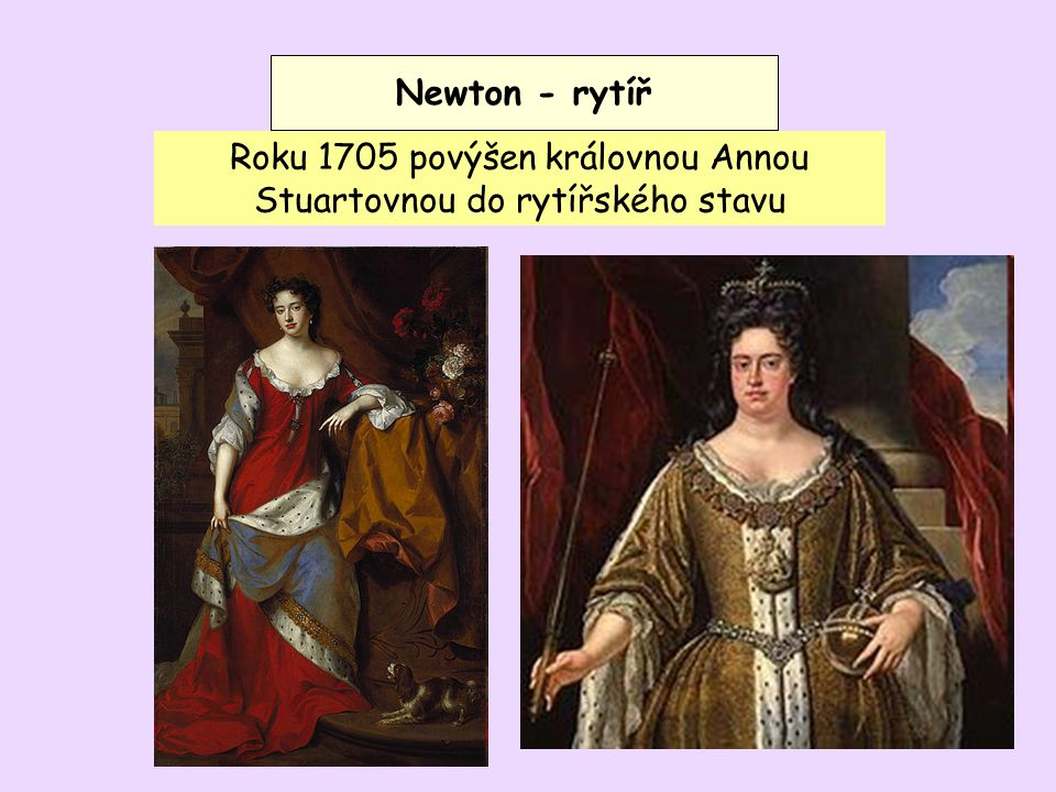 Roku 1705 povýšen královnou Annou Stuartovnou do rytířského stavu
