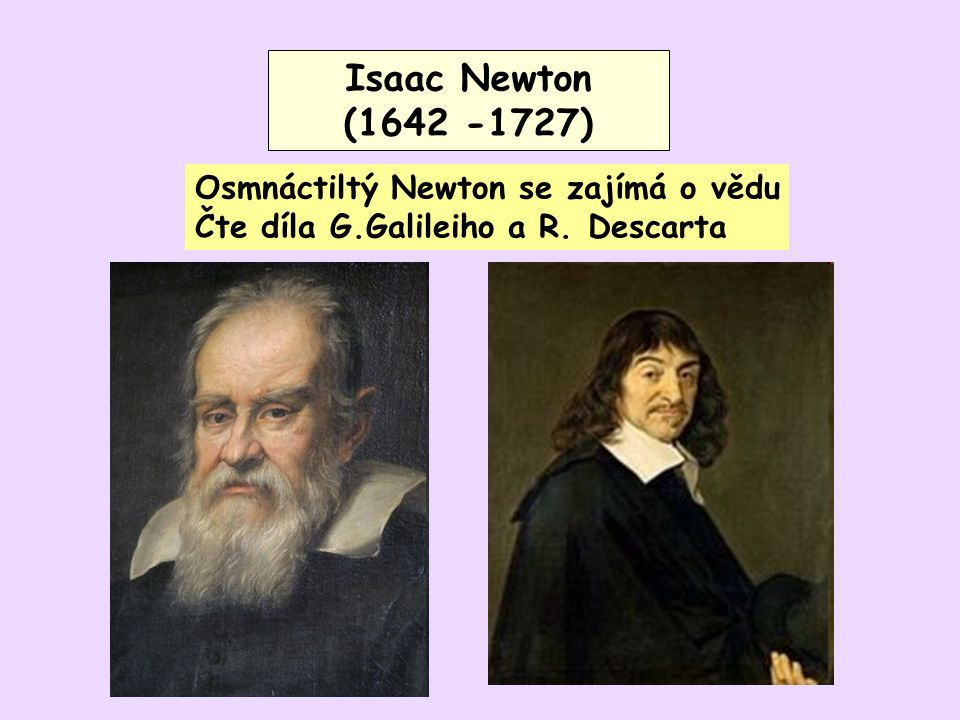 Isaac Newton (1642 -1727) Isaac Newton (1642 -1727)
