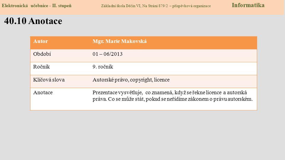 40.10 Anotace Autor Mgr. Marie Makovská Období 01 – 06/2013 Ročník