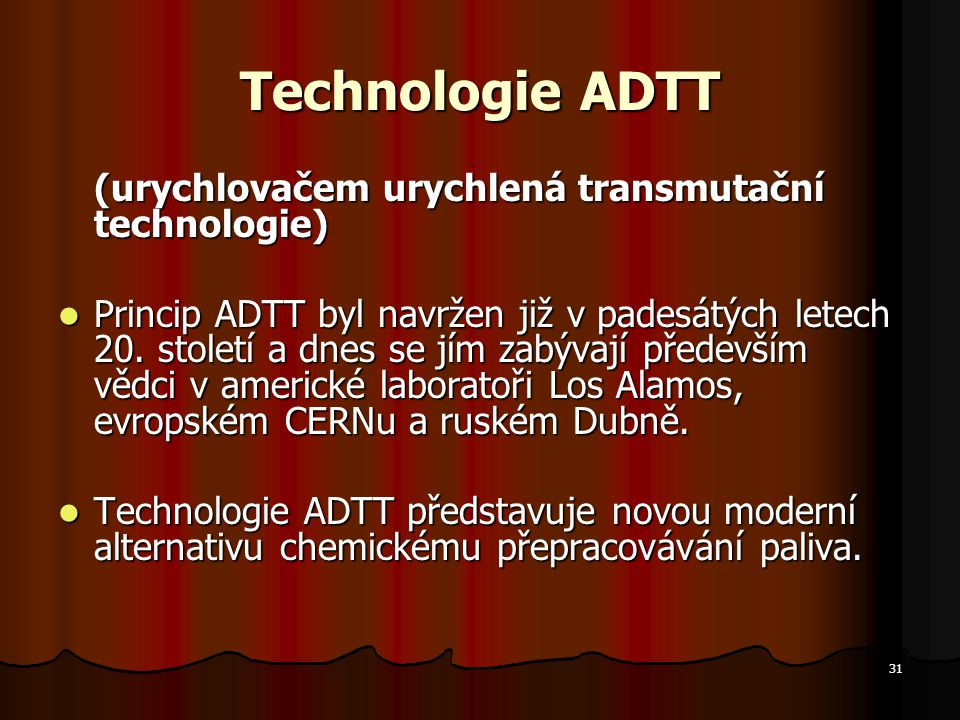 Technologie ADTT (urychlovačem urychlená transmutační technologie)