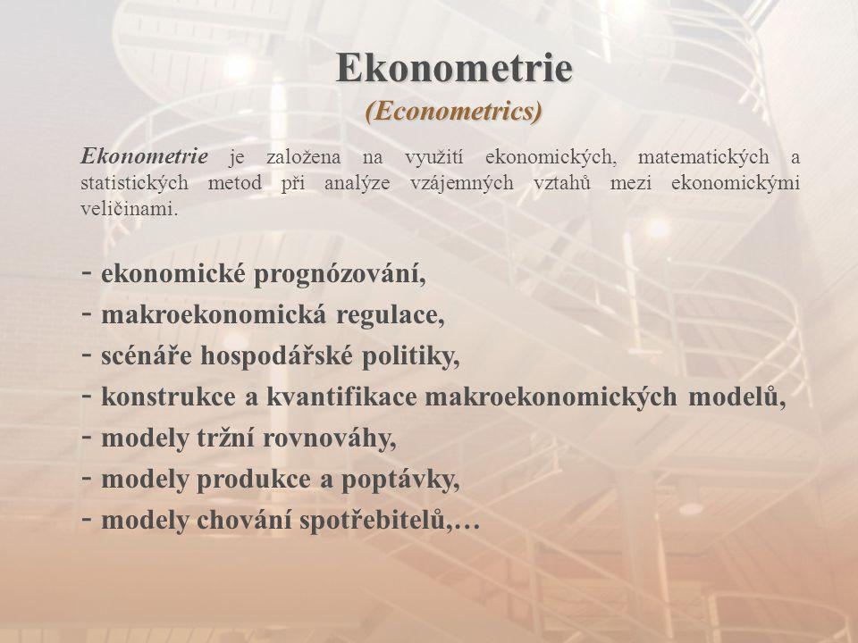 Ekonometrie (Econometrics) ekonomické prognózování,