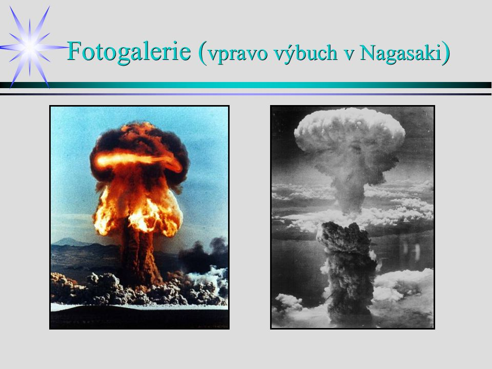 Fotogalerie (vpravo výbuch v Nagasaki)