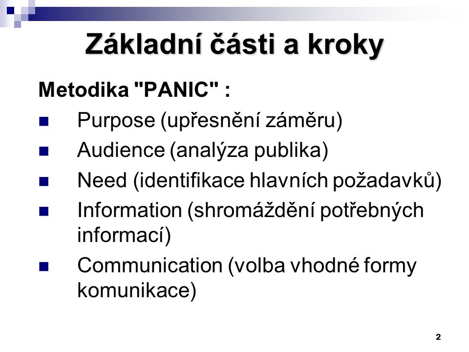 Základní části a kroky Metodika PANIC : Purpose (upřesnění záměru)