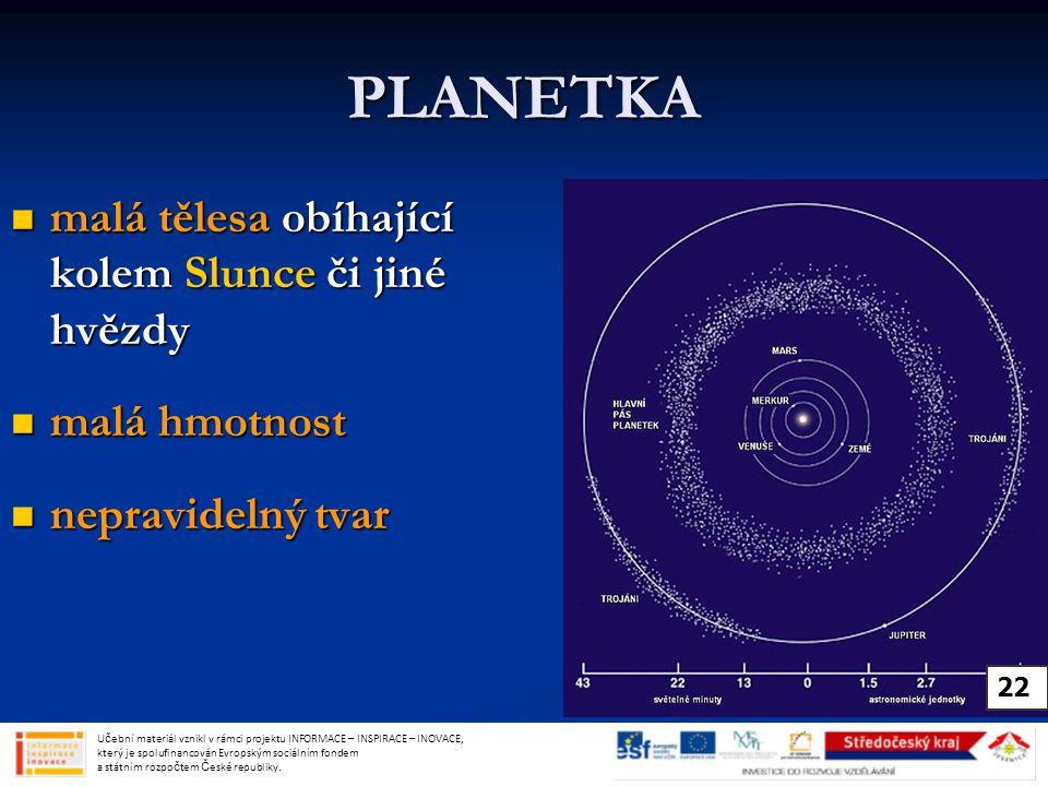 PLANETKA malá tělesa obíhající kolem Slunce či jiné hvězdy