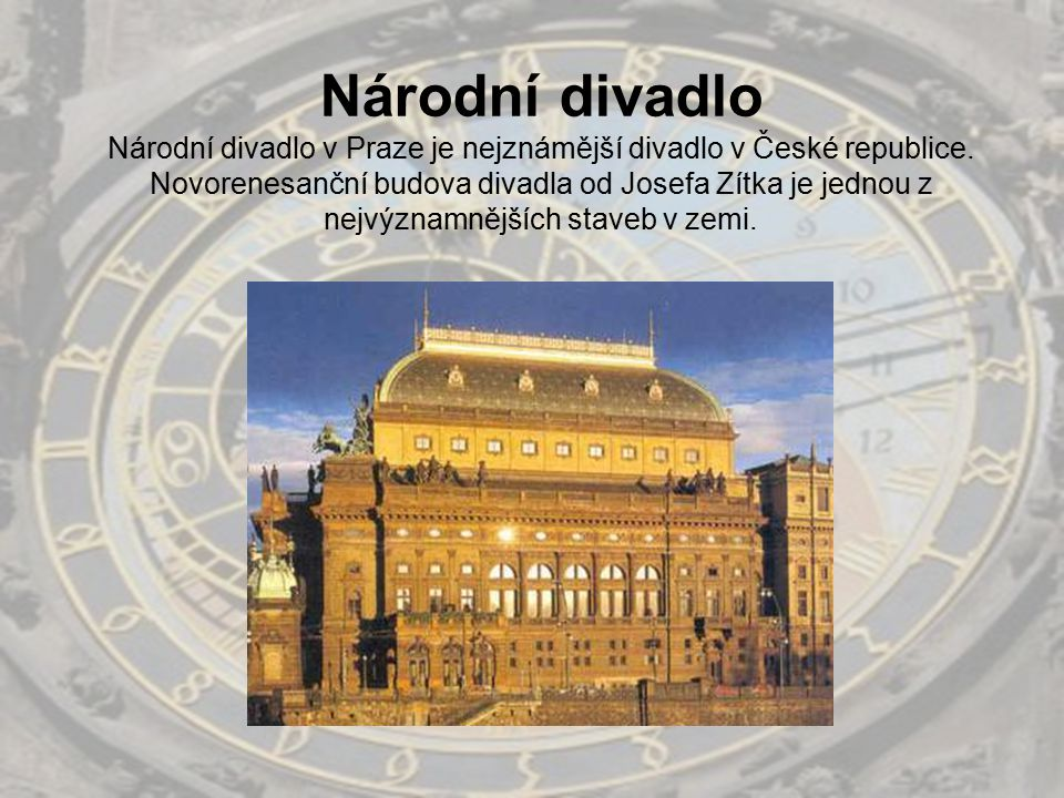 Národní divadlo Národní divadlo v Praze je nejznámější divadlo v České republice.