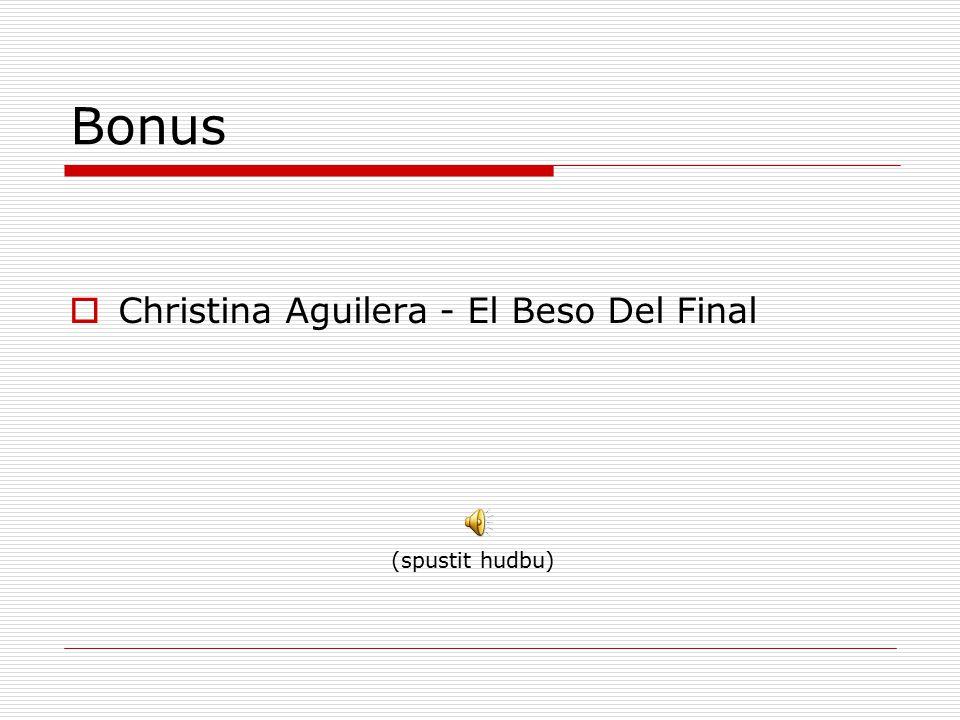Bonus Christina Aguilera - El Beso Del Final (spustit hudbu)