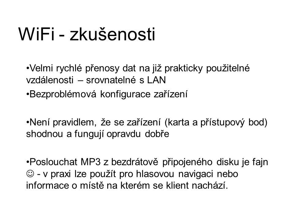 WiFi - zkušenosti Velmi rychlé přenosy dat na již prakticky použitelné vzdálenosti – srovnatelné s LAN.